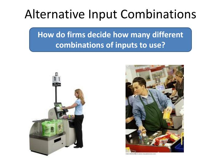 Alternative Input Combinations