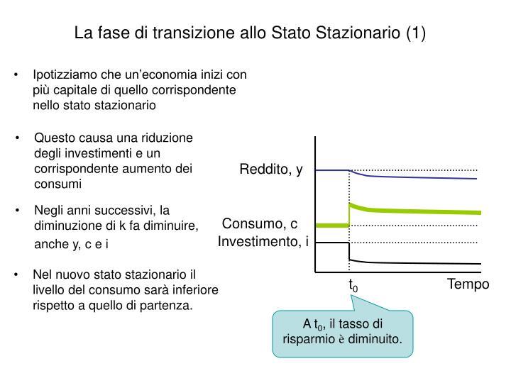 La fase di transizione allo Stato Stazionario (1)