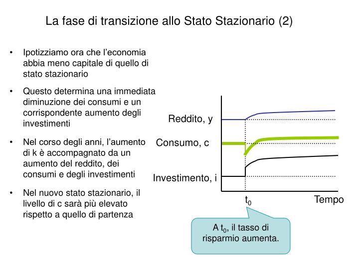 La fase di transizione allo Stato Stazionario (2)