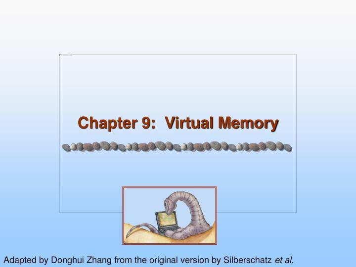 Chapter 9:  Virtual Memory