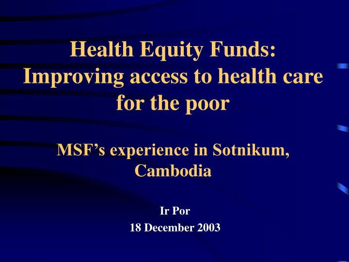 Health Equity Funds: Improving access to health care for the poor