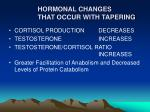 hormonal changes that occur with tapering
