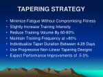 tapering strategy
