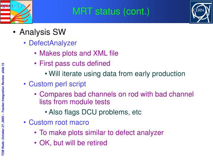 MRT status (cont.)