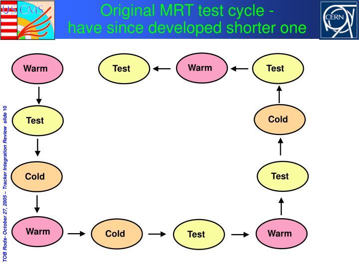 Original MRT test cycle -
