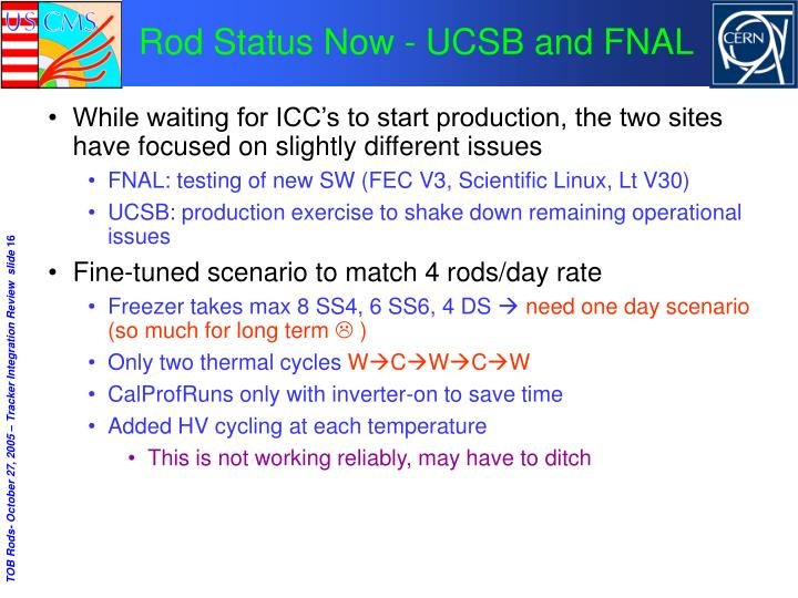 Rod Status Now - UCSB and FNAL