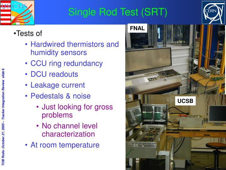 Single Rod Test (SRT)