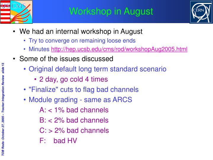 Workshop in August