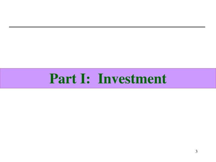 Part I:  Investment