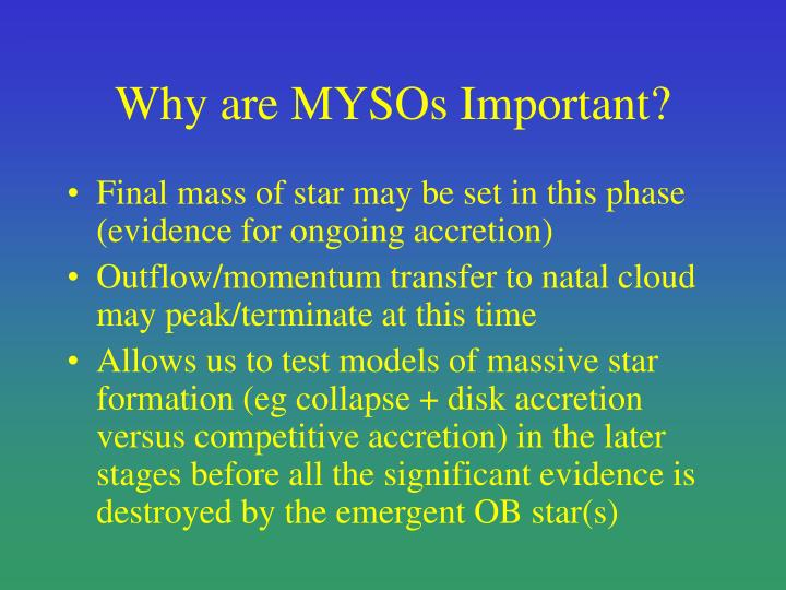 Why are MYSOs Important?