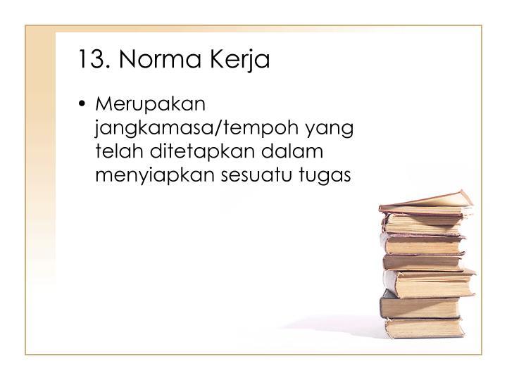 13. Norma Kerja