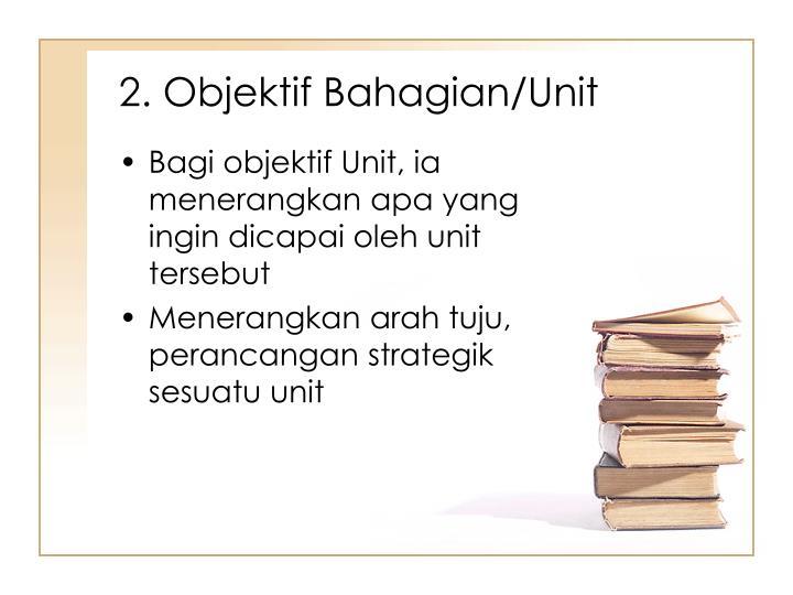 2. Objektif Bahagian/Unit