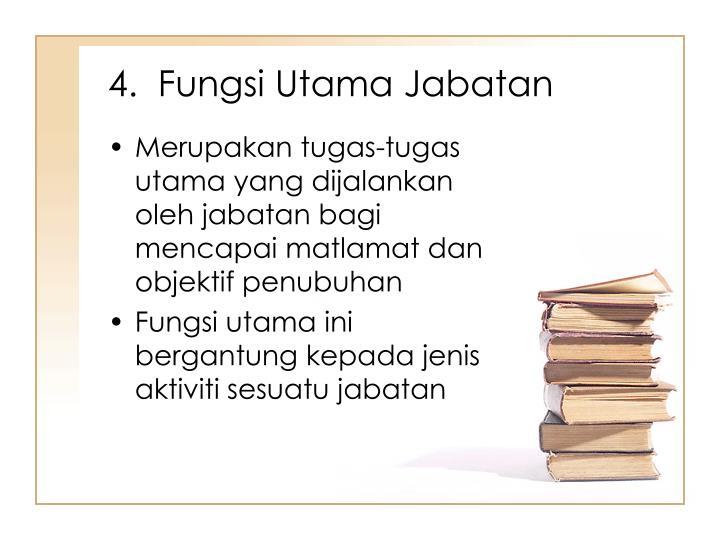 4.  Fungsi Utama Jabatan