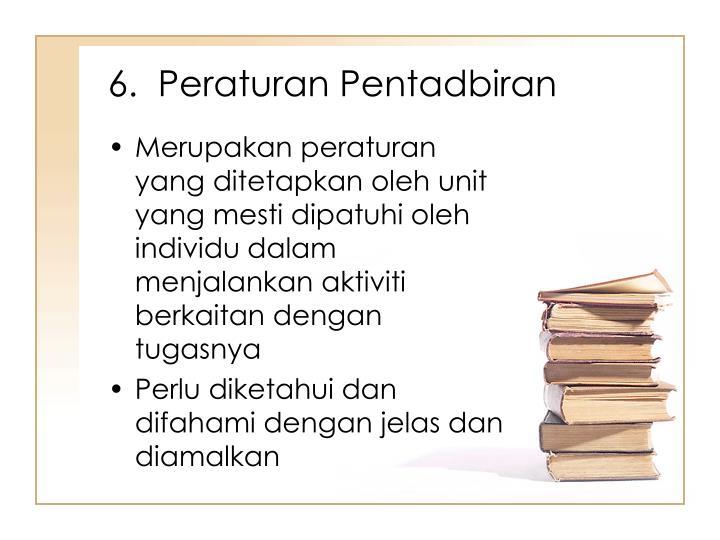 6.  Peraturan Pentadbiran