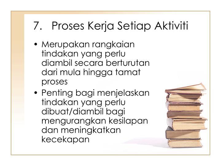 7.   Proses Kerja Setiap Aktiviti