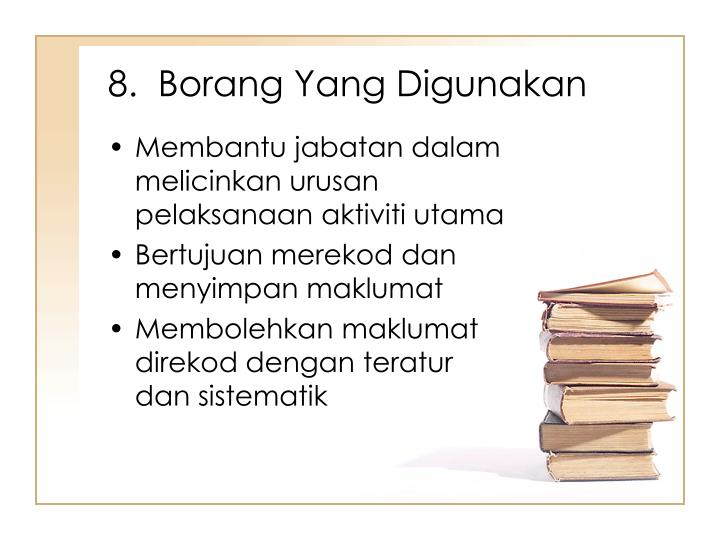 8.  Borang Yang Digunakan
