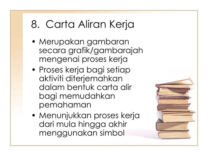 8.  Carta Aliran Kerja