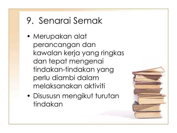 9.  Senarai Semak