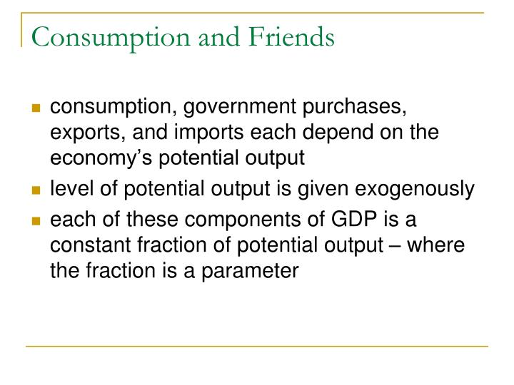 Consumption and Friends