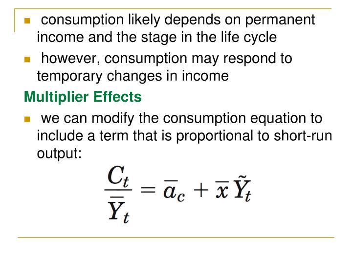 consumption likely depends on permanent income and the stage in the life cycle