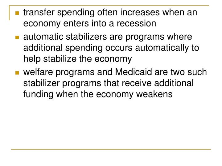 transfer spending often increases when an economy enters into a recession
