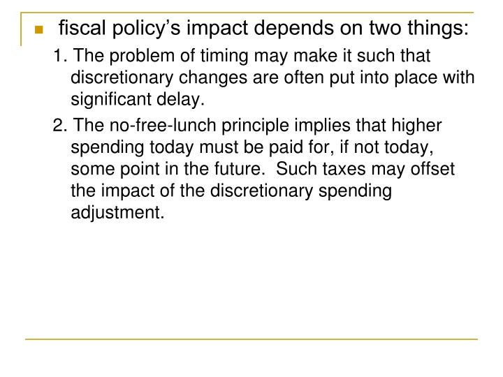 fiscal policy's impact depends on two things: