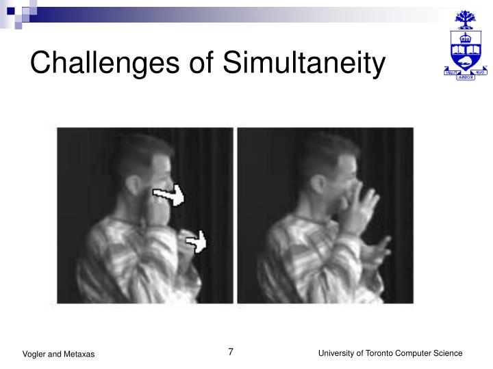 Challenges of Simultaneity