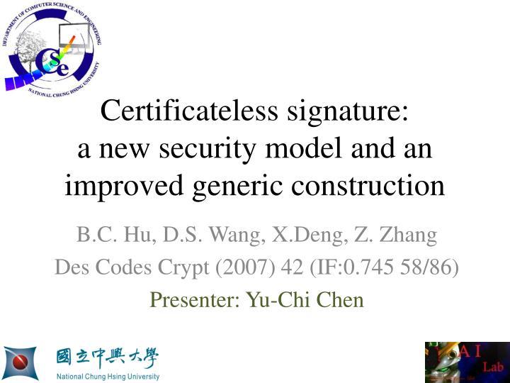 Certificateless signature: