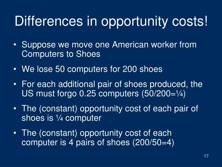 Differences in opportunity costs!
