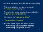 individual rationality collective sub optimality