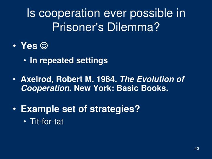 Is cooperation ever possible in Prisoner's Dilemma?