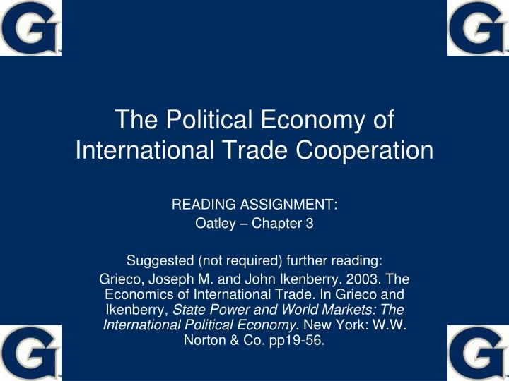 the political economy of international trade cooperation