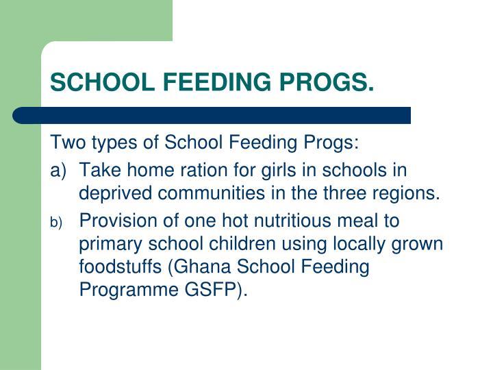 SCHOOL FEEDING PROGS.