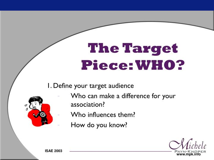 The Target Piece: WHO?