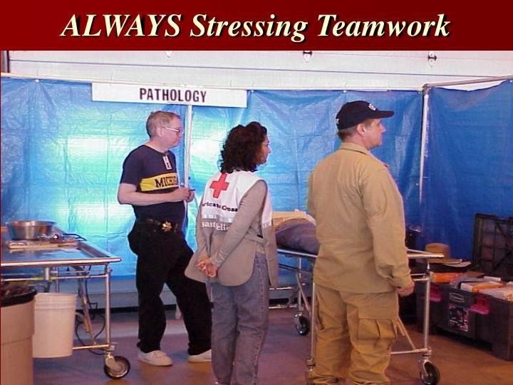 ALWAYS Stressing Teamwork