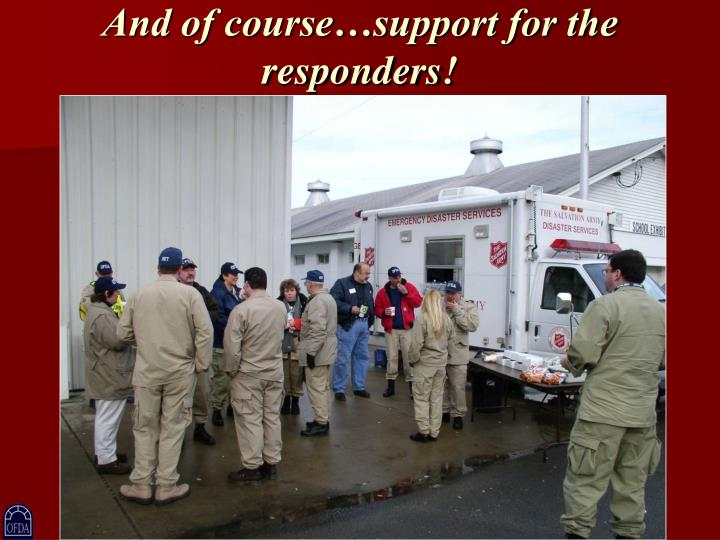 And of course…support for the responders!