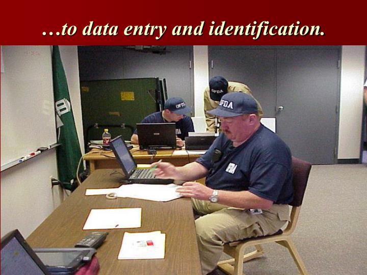 …to data entry and identification.