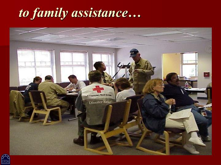to family assistance…
