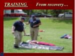 training from recovery