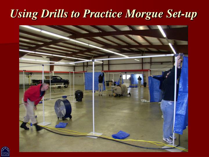 Using Drills to Practice Morgue Set-up
