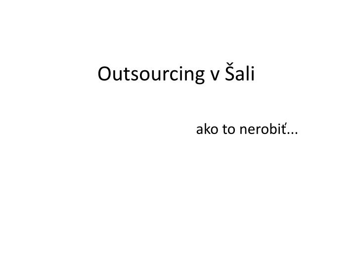 Outsourcing v ali