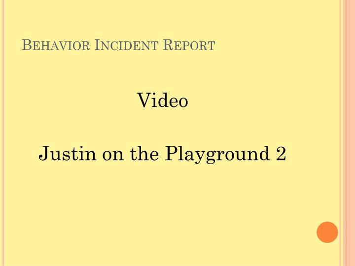 Behavior Incident Report