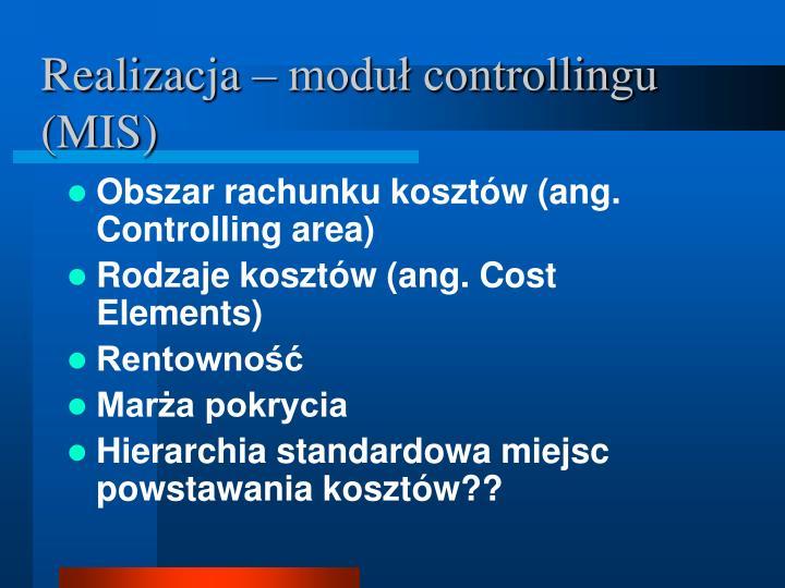 Realizacja – moduł controllingu (MIS)