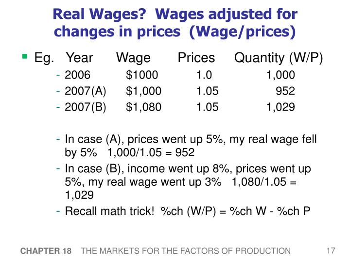 Real Wages?  Wages adjusted for changes in prices  (Wage/prices)