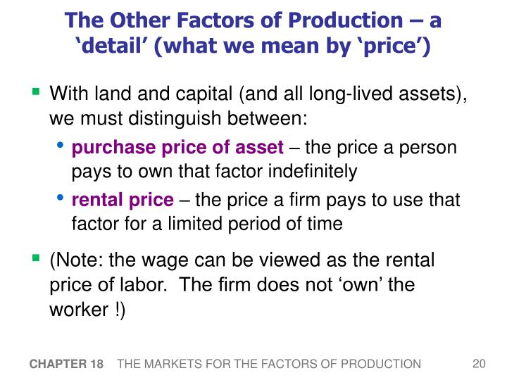 The Other Factors of Production – a 'detail' (what we mean by 'price')