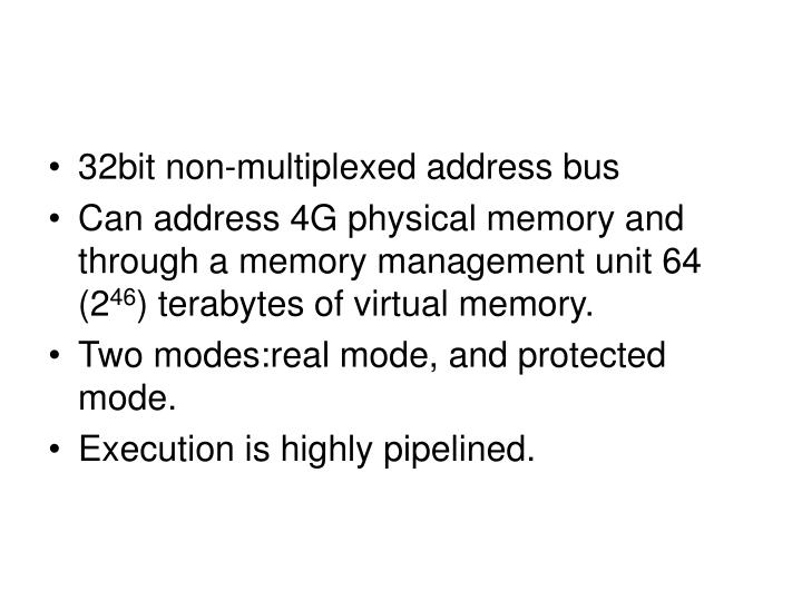 32bit non-multiplexed address bus