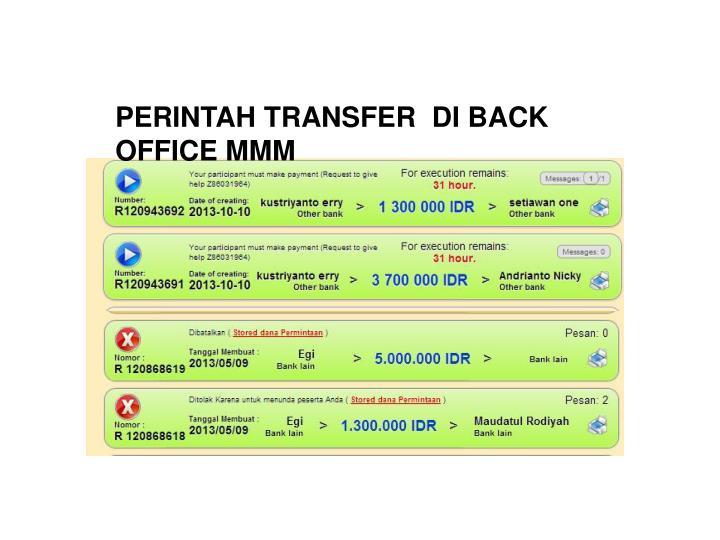 PERINTAH TRANSFER  DI BACK OFFICE MMM
