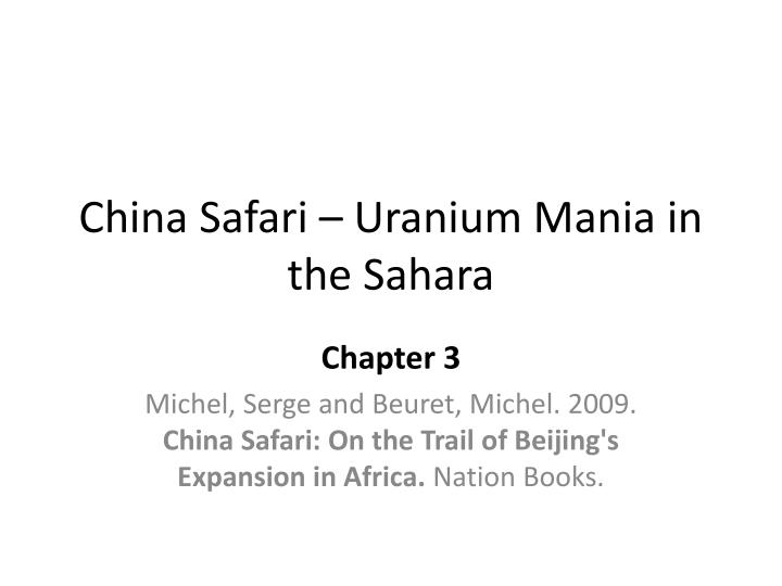China safari uranium mania in the sahara