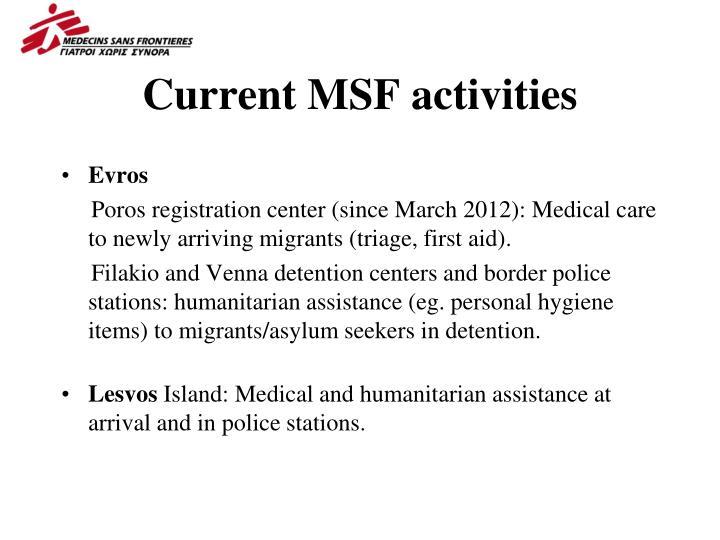 Current MSF activities