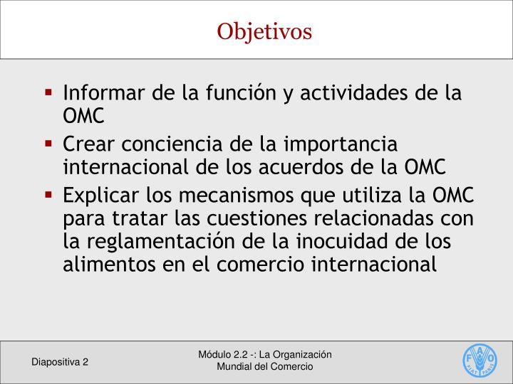 Informar de la función y actividades de la OMC